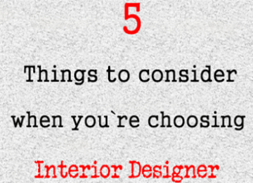 5 things to consider when you are choosing an interior designer